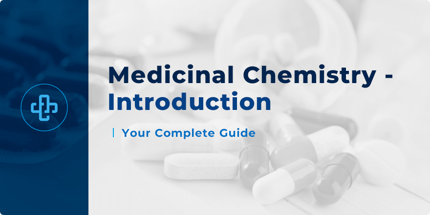 Introduction To Medicinal Chemistry The Beginners Guide