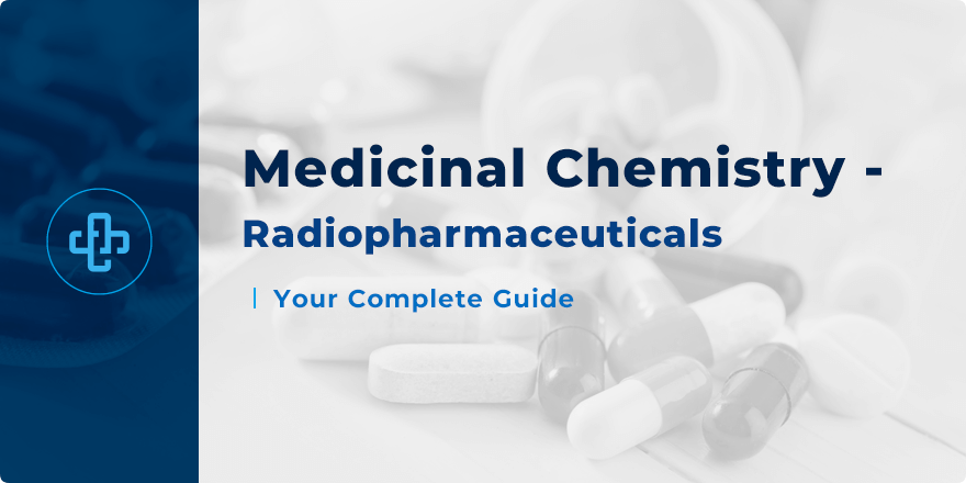 Medicinal Chemistry of Radiopharmaceuticals