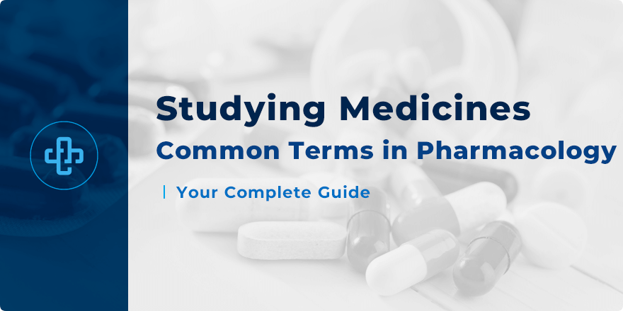 Common Terms in Pharmacology - A Complete Glossary