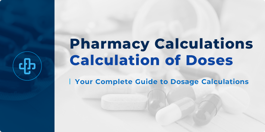 Calculation of Doses | Dosage Calculations for Pharmacy