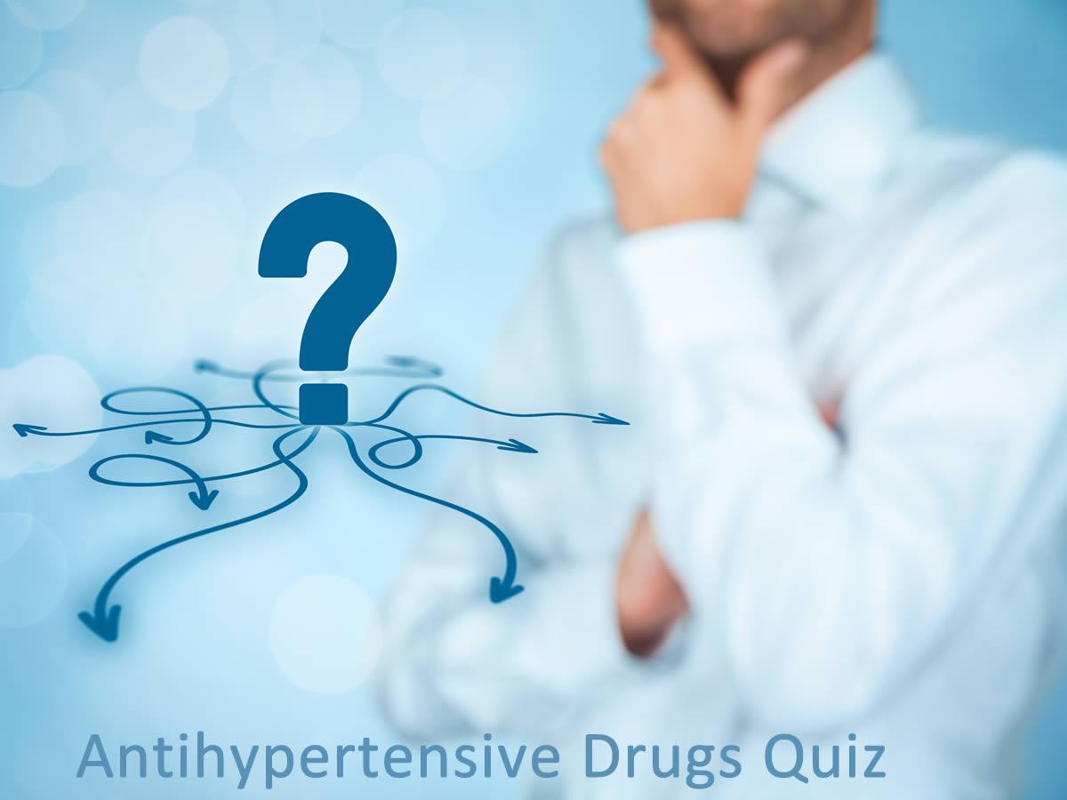 Antihypertensive Drugs Quiz