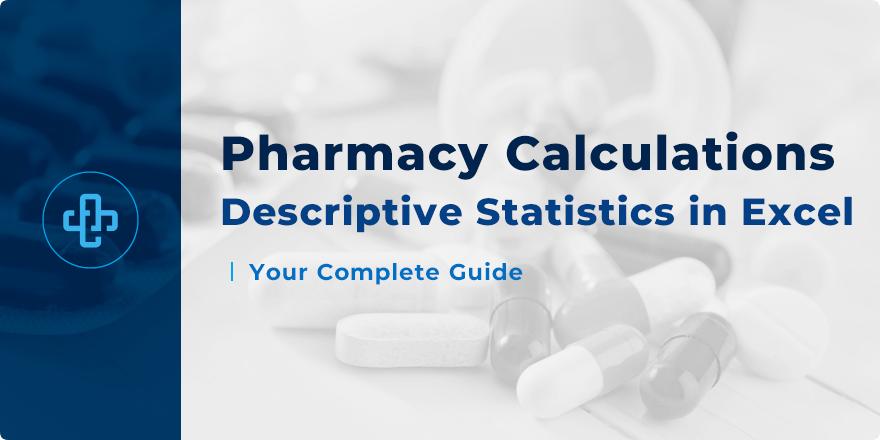 Pharmaceutical Calculations - Descriptive Statistics in Excel