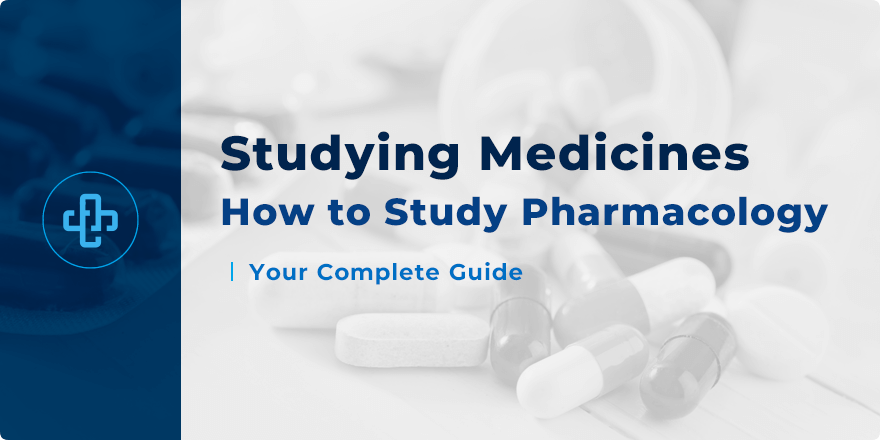 How to Study Pharmacology | Your Complete Student Guide!