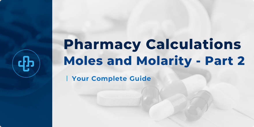 Pharmaceutical Calculations   Moles and Molarity - Part 2