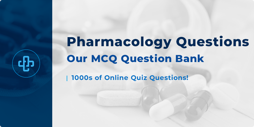 Pharmacology Question Bank | Access 1000s of Pharmacology MCQs!