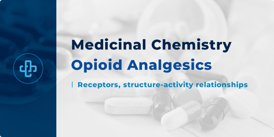 Medicinal Chemistry Of Opioid Analgesics The Complete Guide